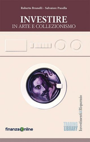 INVESTIRE IN ARTE E COLLEZIONISMO