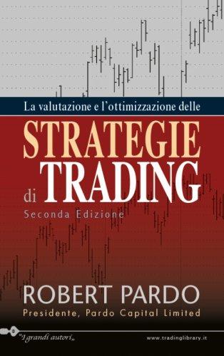 TRADING LIBRARY WAREHOUSE - La Valutazione e l'Ottimizzazione delle strategie di trading